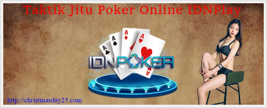 Taktik Jitu Poker Online IDNPlay